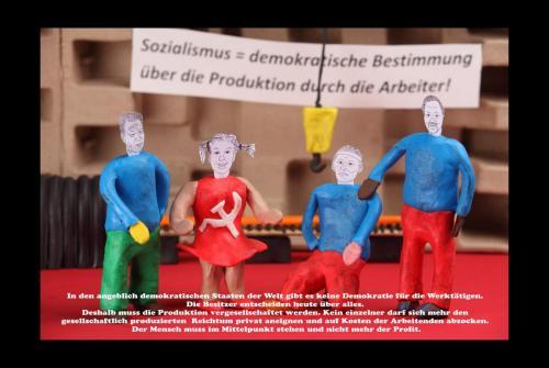 Sozialismus =demokratische Bestimmung über die Produktion durch Arbeiter!